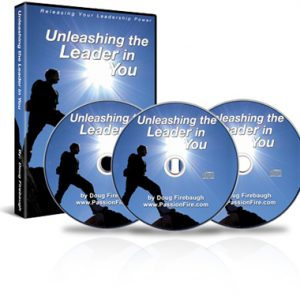 Unleash the Leader In You by Doug Firebaugh