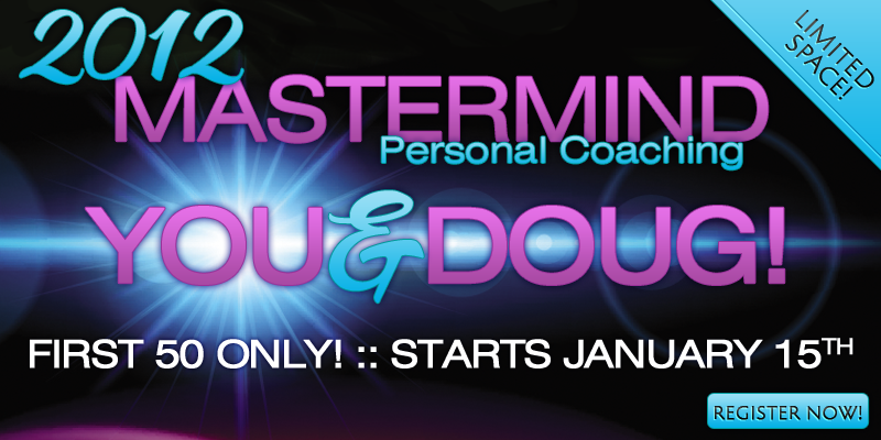 2012 Mastermind Personal Coaching Series with Doug Firebaugh