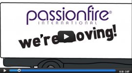 PassionFire Is Moving